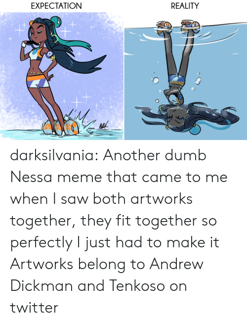 Dumb, Meme, and Saw: EXPECTATION  REALITY darksilvania:  Another dumb Nessa meme that came to me when I saw both artworks together, they fit together so perfectly I just had to make it Artworks belong to Andrew Dickman and Tenkoso on twitter