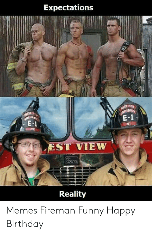 25 Best Memes About Happy Birthday Firefighter Meme Happy