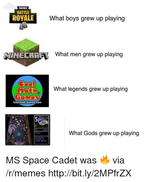 Battle Royale: EXPRES  FORTNITE  BATTLE  ROYALE  What boys grew up playing  HECRAF  What men grew up playing  What legends grew up playing  Coolmath-Games.com  3D Pinb  BALL 1  9500  What Gods grew up playing  Plaver 1  Hit Mission  Torgets To  Seleet Mission MS Space Cadet was 🔥 via /r/memes http://bit.ly/2MPfrZX