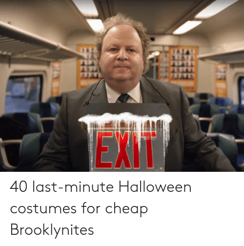 Halloween, Halloween Costumes, and For: EXT 40 last-minute Halloween costumes for cheap Brooklynites