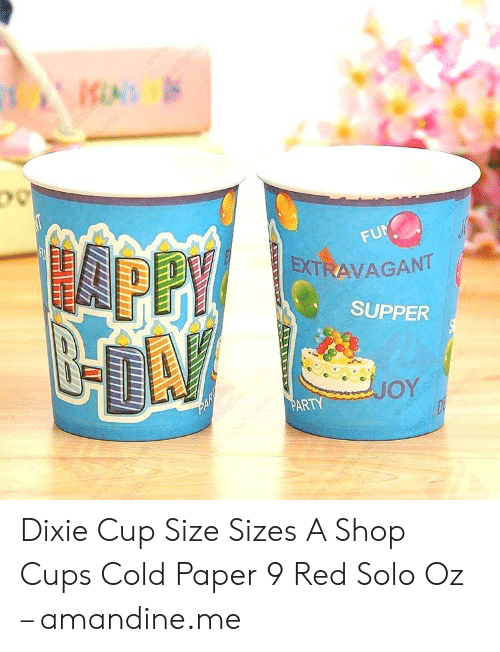 EXTRAVAGANT SUPPER OY ARTY Dixie Cup Size Sizes a Shop Cups