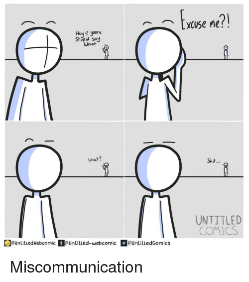 Shit, Untitled, and Comics: Exwse ne  Hey ig your  Stupid say  what  what?  Shit...  UNTITLED  COMICS  untitledWebcomic tUntitled-webcomic UntitledComics Miscommunication