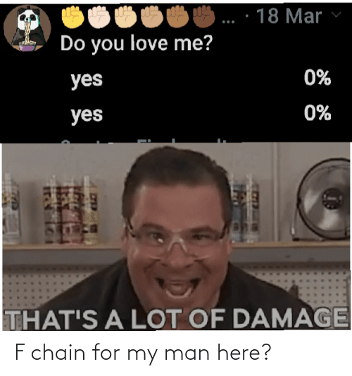 chain: F chain for my man here?