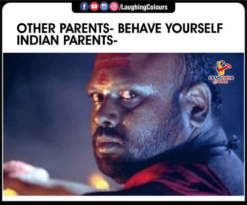 behave: f /LaughingColours  OTHER PARENTS- BEHAVE YOURSELF  INDIAN PARENTS  LAUGHING  Colowrs