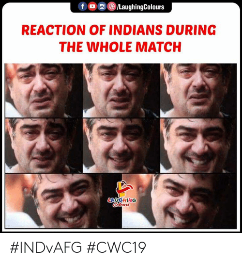 indians: f LaughingColours  REACTION OF INDIANS DURING  THE WHOLE MATCH  LAYGHING  Clorrs #INDvAFG #CWC19