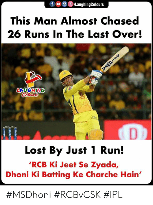 batting: f LaughingColours  This Man Almost Chased  26 Runs In The Last Over!  LA GHING  Lost By Just 1 Run!  'RCB Ki Jeet Se Zyada,  Dhoni Ki Batting Ke Charche Hain' #MSDhoni #RCBvCSK #IPL