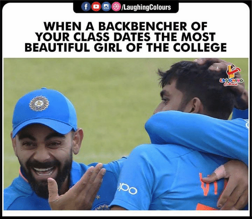 Beautiful, College, and Girl: f /LaughingColours  WHEN A BACKBENCHER OF  YOUR CLASS DATES THE MOST  BEAUTIFUL GIRL OF THE COLLEGE  LAUGHING  Clers