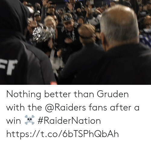 Memes, Raiders, and 🤖: F Nothing better than Gruden with the @Raiders fans after a win ☠️ #RaiderNation https://t.co/6bTSPhQbAh