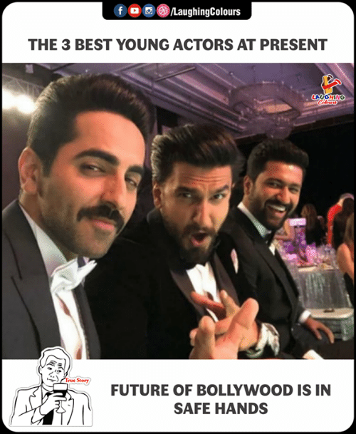 Future, Best, and Bollywood: f o  /LaughingColours  THE 3 BEST YOUNG ACTORS AT PRESENT  LAUGHING  Tue Story  FUTURE OF BOLLYWOOD IS IN  SAFE HANDS