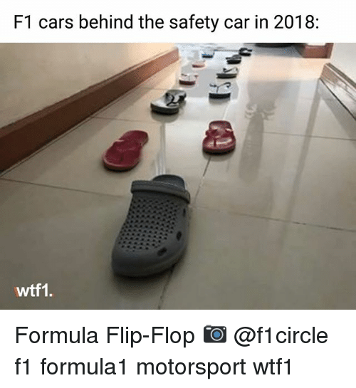 motorsport: F1 cars behind the safety car in 2018:  wtf1. Formula Flip-Flop 📷 @f1circle f1 formula1 motorsport wtf1