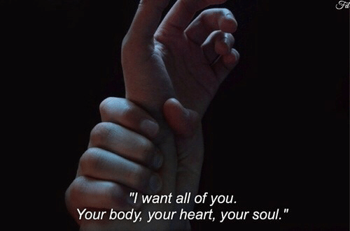 """your soul: Fa  """"I want all of you  Your body, your heart, your soul."""