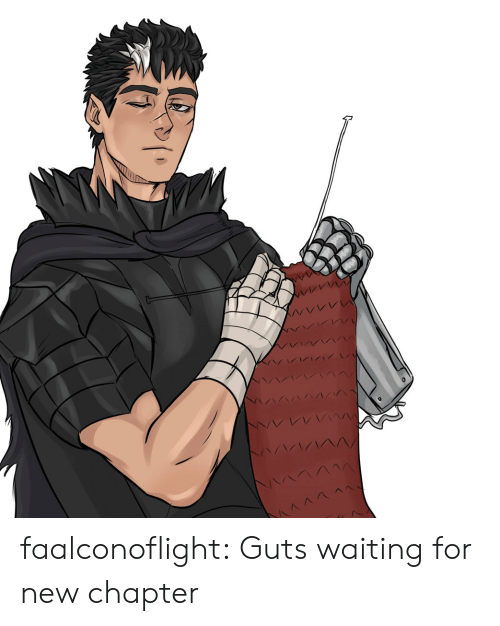 Guts: faalconoflight:  Guts waiting for new chapter