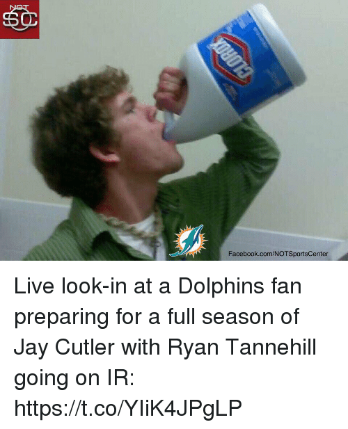 Facebook, Irs, and Jay: Facebook.com/NOTSportsCenter Live look-in at a Dolphins fan preparing for a full season of Jay Cutler with Ryan Tannehill going on IR: https://t.co/YIiK4JPgLP