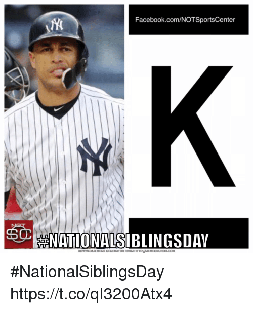 meme generator: Facebook.com/NOTSportsCenter  S0  501  NATIONALSIBLINGSDAY  DOWNLOAD MEME GENERATOR FROM HTTP:MEMECRUNCH.COM #NationalSiblingsDay https://t.co/qI3200Atx4
