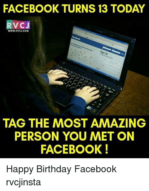 Memes And Rvc FACEBOOK TURNS 13 TODAY VC J WWW RVC