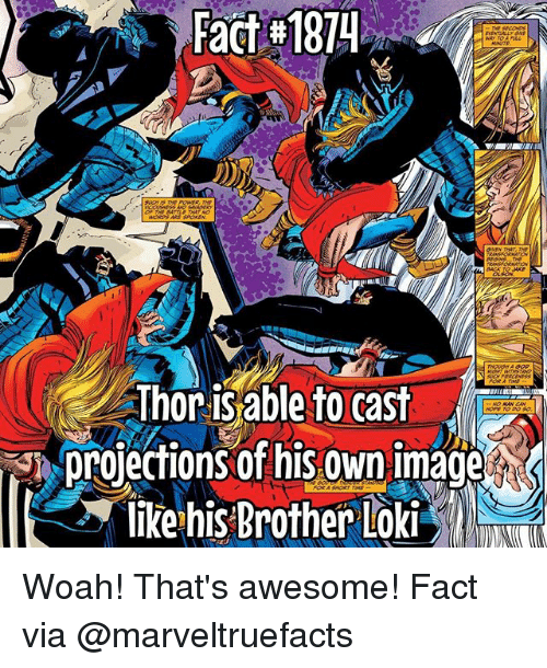 Lokie: Fact #1874  Thor isable to cast  likeh&Brother Loki Woah! That's awesome! Fact via @marveltruefacts