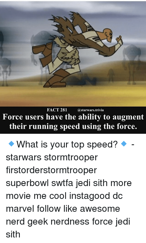 augment: FACT 281  @starwars.t  rivia  Force users have the ability to augment  their running speed using the force. 🔹What is your top speed?🔹 - starwars stormtrooper firstorderstormtrooper superbowl swtfa jedi sith more movie me cool instagood dc marvel follow like awesome nerd geek nerdness force jedi sith