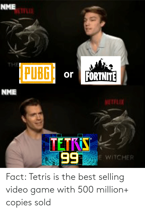 video game: Fact: Tetris is the best selling video game with 500 million+ copies sold