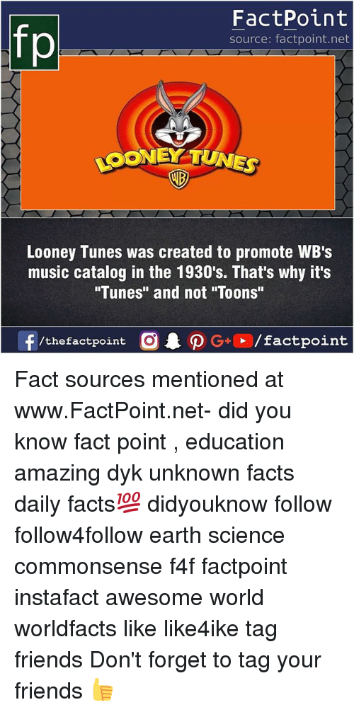 """Forgetfulness: FactPoint  source: factpoint.net  LOONEY TUNES  AD  Looney Tunes was created to promote WB's  music catalog in the 1930's. That's why it's  """"Tunes"""" and not """"Toons""""  f/thefactpoint  G+/factpoint Fact sources mentioned at www.FactPoint.net- did you know fact point , education amazing dyk unknown facts daily facts💯 didyouknow follow follow4follow earth science commonsense f4f factpoint instafact awesome world worldfacts like like4ike tag friends Don't forget to tag your friends 👍"""