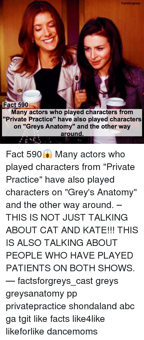 """Casted: Facts forgreys  Fact 590  Many actors who played characters from  """"Private Practice"""" have also played characters  on """"Greys Anatomy"""" and the other way  around. Fact 590😱 Many actors who played characters from """"Private Practice"""" have also played characters on """"Grey's Anatomy"""" and the other way around. – THIS IS NOT JUST TALKING ABOUT CAT AND KATE!!! THIS IS ALSO TALKING ABOUT PEOPLE WHO HAVE PLAYED PATIENTS ON BOTH SHOWS. — factsforgreys_cast greys greysanatomy pp privatepractice shondaland abc ga tgit like facts like4like likeforlike dancemoms"""