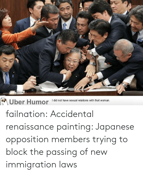 Immigration: failnation:  Accidental renaissance painting: Japanese opposition members trying to block the passing of new immigration laws