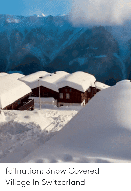 village: failnation:  Snow Covered Village In Switzerland