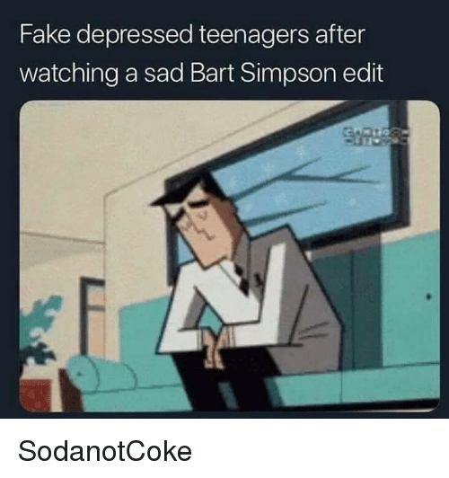 Bart Simpson: Fake depressed teenagers after  watching a sad Bart Simpson edit SodanotCoke