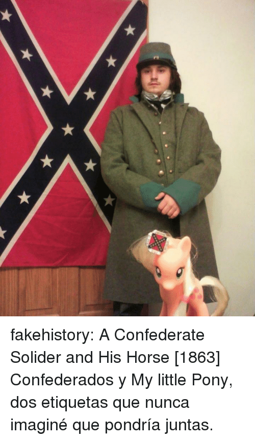 Tumblr, Blog, and Horse: fakehistory:  A Confederate Solider and His Horse [1863]  Confederados y My little Pony, dos etiquetas que nunca imaginé que pondría juntas.
