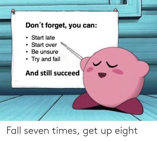 Fall: Fall seven times, get up eight