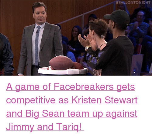 """Kristen Stewart: <p><a href=""""https://www.youtube.com/watch?v=DfG447SqHFs"""" target=""""_blank"""">A game of Facebreakers gets competitive as Kristen Stewart and Big Sean team up against Jimmy and Tariq!</a></p>"""