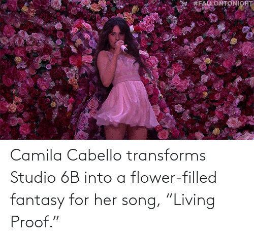"Target, Flower, and Youtu: Camila Cabello transforms Studio 6B into a flower-filled fantasy for her song, ""Living Proof."""