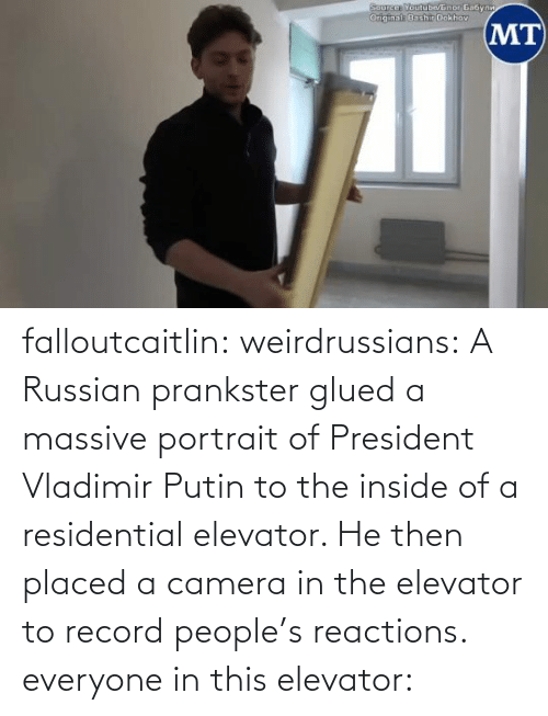 Russian: falloutcaitlin: weirdrussians: A Russian prankster glued a massive portrait of President Vladimir Putin to the inside of a residential elevator. He then placed a camera in the elevator to record people's reactions. everyone in this elevator: