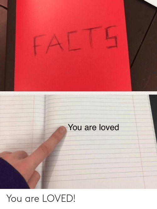 You, You Are Loved, and You Are: FALT5  You are loved You are LOVED!