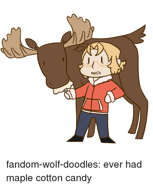 maple: fandom-wolf-doodles:  ever had maple cotton candy