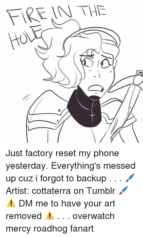 Reseted: FARENN THE Just factory reset my phone yesterday. Everything's messed up cuz i forgot to backup . . . 🖌 Artist: cottaterra on Tumblr 🖌 ⚠ DM me to have your art removed ⚠ . . . overwatch mercy roadhog fanart