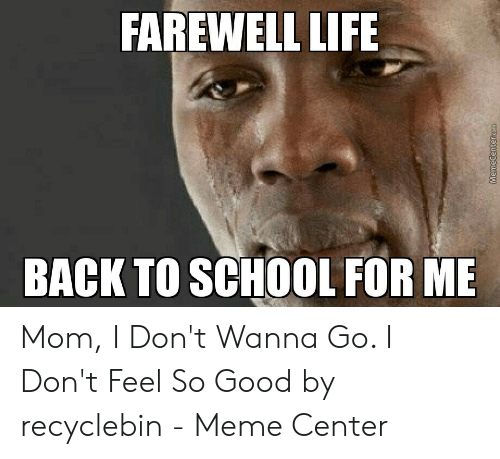 FAREWELL LIFE BACK TO SCHOOL FOR M Mom I Don't Wanna Go I
