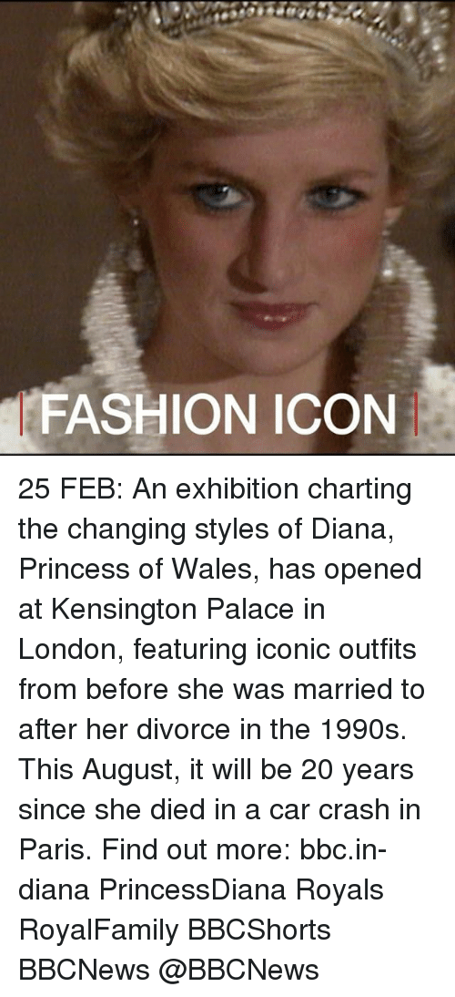 Car Crashing: FASHION ICON 25 FEB: An exhibition charting the changing styles of Diana, Princess of Wales, has opened at Kensington Palace in London, featuring iconic outfits from before she was married to after her divorce in the 1990s. This August, it will be 20 years since she died in a car crash in Paris. Find out more: bbc.in-diana PrincessDiana Royals RoyalFamily BBCShorts BBCNews @BBCNews