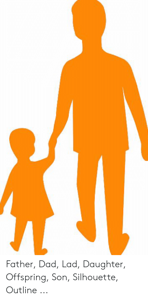 Orange Lad: Father, Dad, Lad, Daughter, Offspring, Son, Silhouette, Outline ...