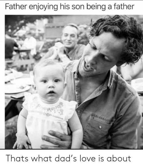 enjoying: Father enjoying his son being a father Thats what dad's love is about