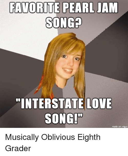 25 Best Memes About Interstate Love Song Interstate Love Song Memes