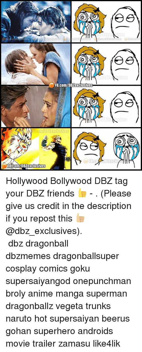 onepunchman: FB.  FB.com/DBZexclusives  ives Hollywood Bollywood DBZ tag your DBZ friends 👍 - . (Please give us credit in the description if you repost this 👍🏼@dbz_exclusives). ━━━━━━━━━━━━━━━━━━━━━ dbz dragonball dbzmemes dragonballsuper cosplay comics goku supersaiyangod onepunchman broly anime manga superman dragonballz vegeta trunks naruto hot supersaiyan beerus gohan superhero androids movie trailer zamasu like4lik