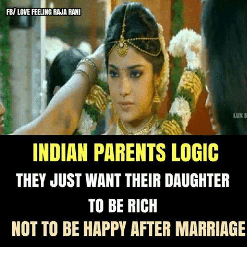 lux: FB/ LOVE FEELING RAJA RANI  LUX S  INDIAN PARENTS LOGIC  THEY JUST WANT THEIR DAUGHTER  TO BE RICH  NOT TO BE HAPPY AFTER MARRIAGE