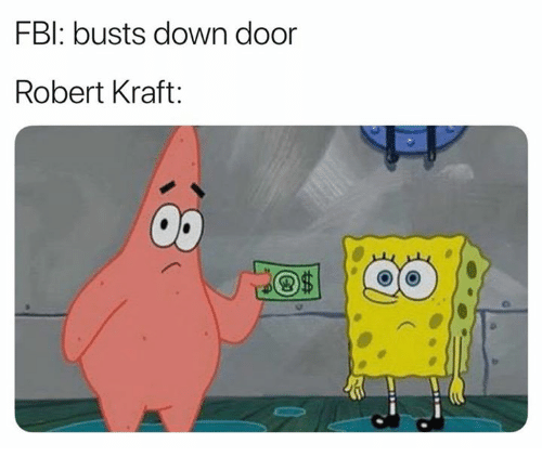 Nfl, Robert Kraft, and Kraft: FBl: busts down door  Robert Kraft: