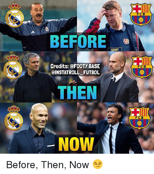 Gent: FCB  BEFORE  GENT  Credits: @FOOTy BASE  FCB  CINSTATROLL FUTBOL  THEN  FC B  NOW Before, Then, Now 😏
