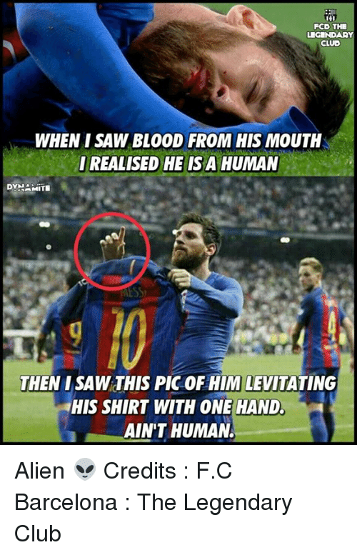 levitating: FCD THE  LEGENDARY  CLUO  WHEN SAW BLOOD FROM HIS MOUTH  IREALISED HE IS A HUMAN  DYNA  THEN ISAW THIS PIC OF HIM LEVITATING  THIS SHIRT WITH ONE HAND.  AIN'T HUMAN Alien 👽  Credits : F.C Barcelona : The Legendary Club