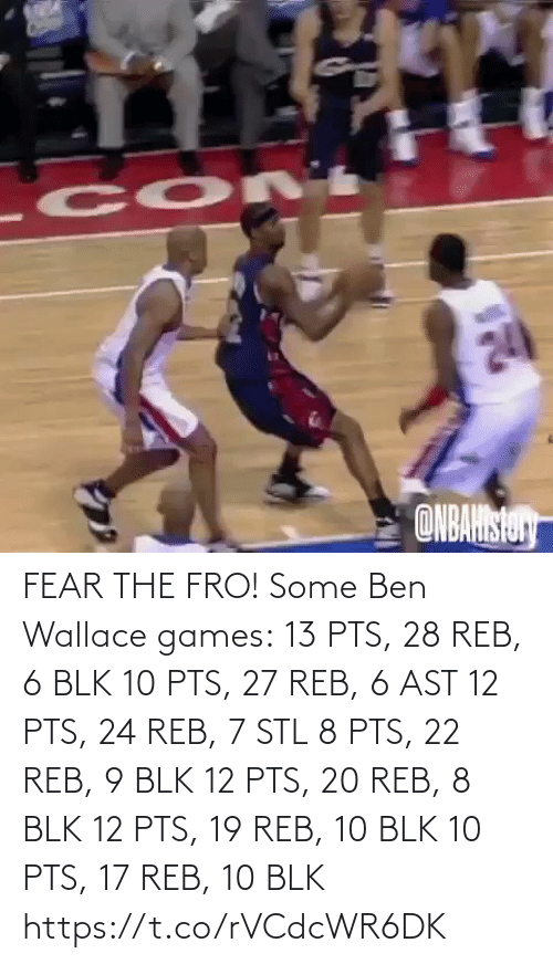 ast: FEAR THE FRO!   Some Ben Wallace games: 13 PTS, 28 REB, 6 BLK 10 PTS, 27 REB, 6 AST 12 PTS, 24 REB, 7 STL 8 PTS, 22 REB, 9 BLK 12 PTS, 20 REB, 8 BLK 12 PTS, 19 REB, 10 BLK 10 PTS, 17 REB, 10 BLK https://t.co/rVCdcWR6DK