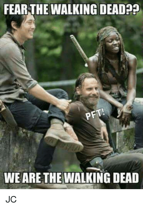 Fear The Walking Dead: FEAR THE WALKING DEAD??  PET  WE ARE THE WALKING DEAD JC