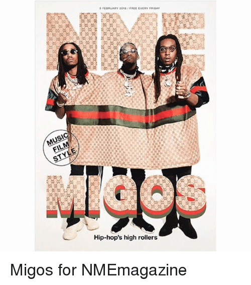 Memes, Migos, and 🤖: FEBRUARY 2ONFREE EVERY IDAY  Hip-hop's high rollers Migos for NMEmagazine