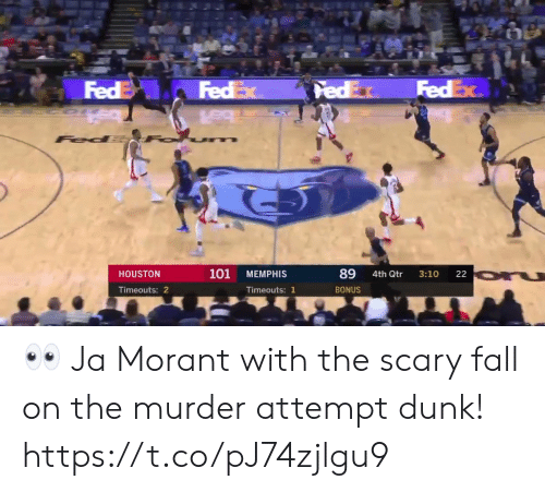 Dunk, Fall, and Memes: FEDEX  FEDE  ल  FedEx  FedEx  Fed  101  89  HOUSTON  MEMPHIS  4th Qtr  3:10  22  Timeouts: 2  Timeouts: 1  BONUS 👀 Ja Morant with the scary fall on the murder attempt dunk! https://t.co/pJ74zjlgu9