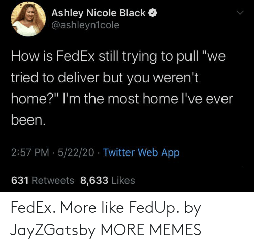More Like: FedEx. More like FedUp. by JayZGatsby MORE MEMES